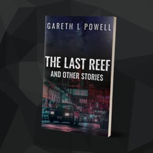 The Last Reef by Gareth L Powell