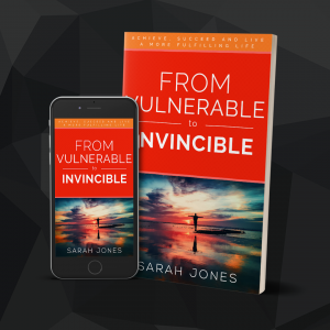 Book: From Vulnerable to Invincible by Sarah Jones